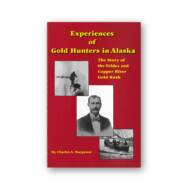 Experiences of Gold Hunters in Alaska